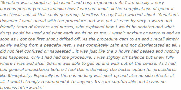 Sedation wassimple a 'pleasant' and easy experience.